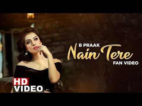 Nain Tere Fan Video  B Praak  Jaani  Muzical Doctorz  Arvindr Khaira  Latest Songs 2019