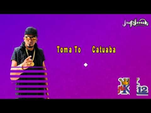 MC K12   TOMA TOMA CATUABA (PROD ALEX COSTA DJ)EDITION JHONATASDJ