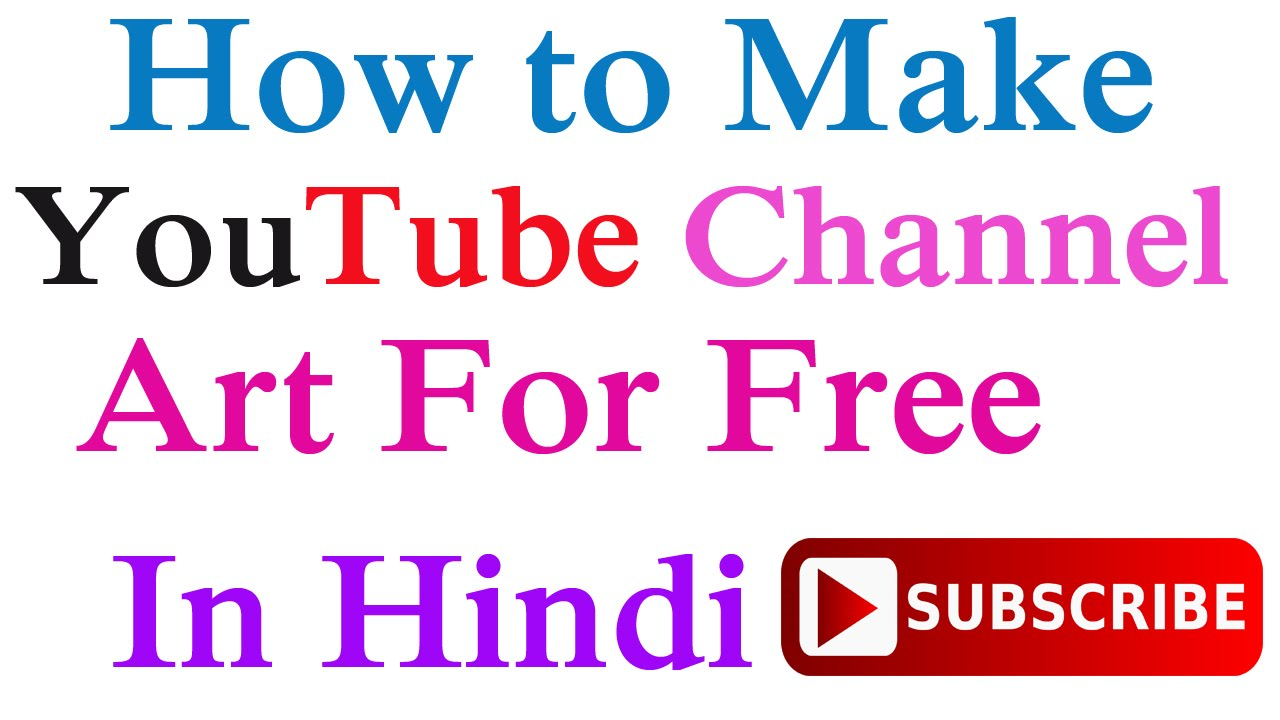 How to Make Youtube Channel art For Free in Hindi ...