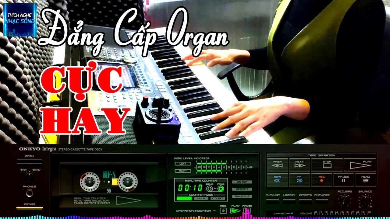 LK Nhạc Sống Organ CỰC HAY – NGHE MÃI KHÔNG CHÁN – Nhạc Sống Không Lời – Organ Mai Thảo Vol 2