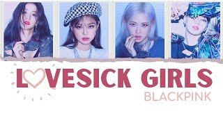 BLACKPINK - Lovesick Girls Lyrics [HAN / ROM / ENG]