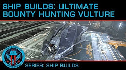 Ship Builds: Ultimate Bounty Hunting Vulture