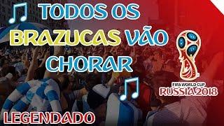 BRAZUCAS VÃO CHORAR ♪ - Nova música dos argentinos na Copa da Rússia - LEGENDADO