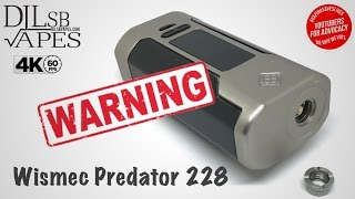 WARNING Wismec Predator 228 510 Issue!!!