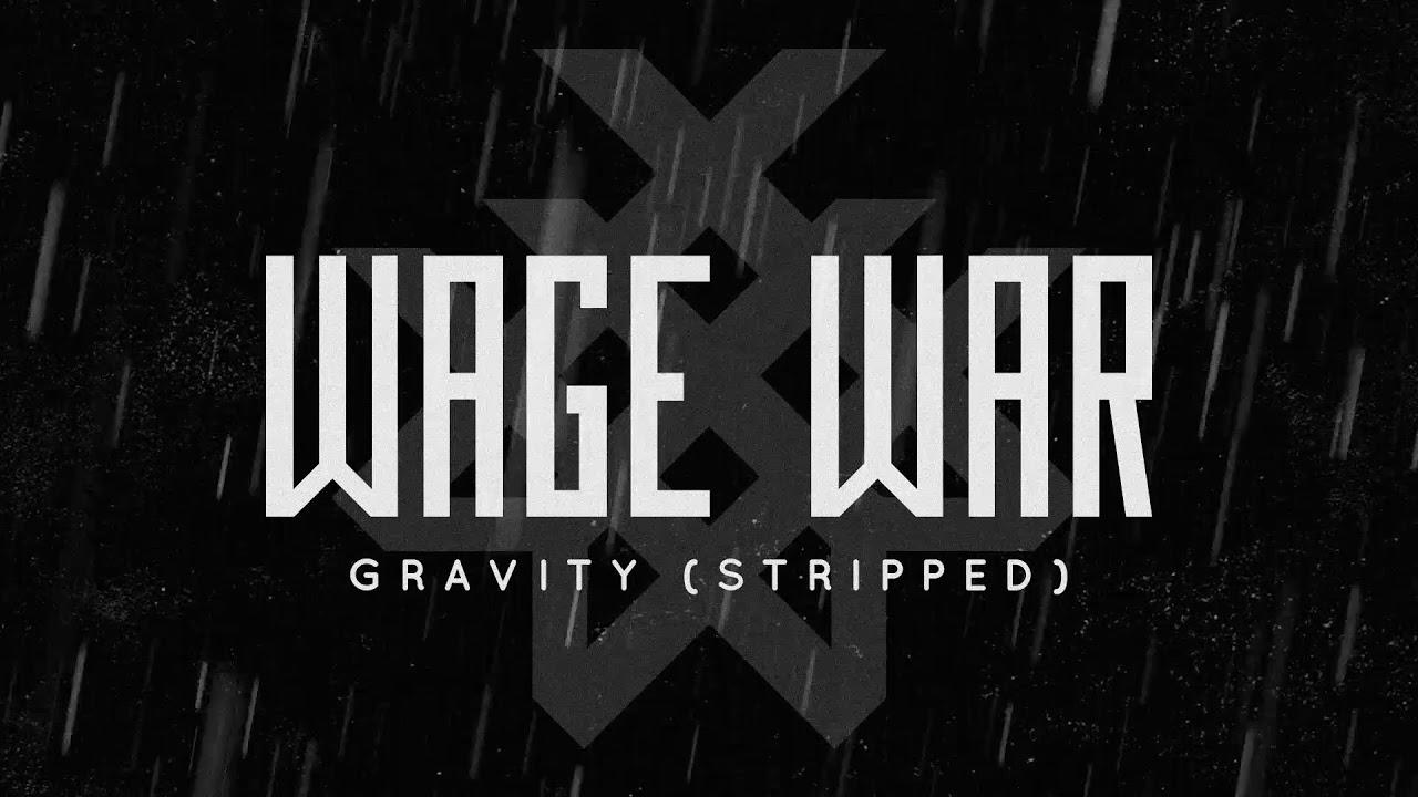 wage-war-gravity-stripped