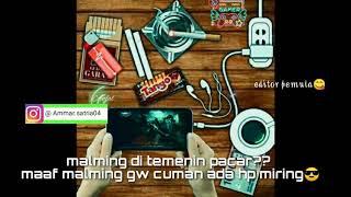 Status Wa Malming Cuman Ada Hp..  Versi Mobile Legend