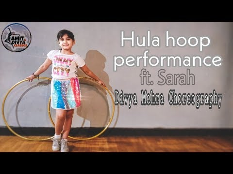 Hula Hoop Dance  ft Sarah  Divya Mehra Choreography