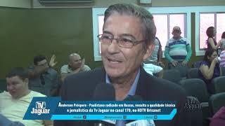 Anderson Próspero - Ressalta a qualidade técnica e jornalistica da TV Jaguar no canal 170, no HDTV