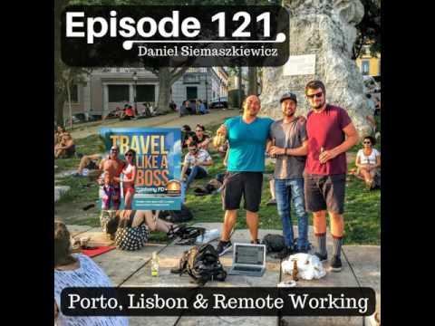 Ep 121 - Porto, Lisbon & Remote Working