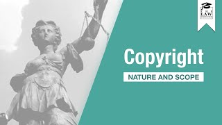 Intellectual Property - Copyright I: Nature & Scope