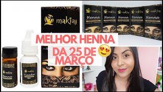 A MELHOR HENNA DA 25 DE MARÇO - A HENNA MAIS  BARATINHA - MAKIAJ