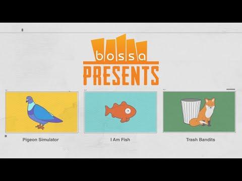 Bossa Presents : 3 Amazing Free Games (I Am Fish, Pigeon Simulator, Trash Bandits)