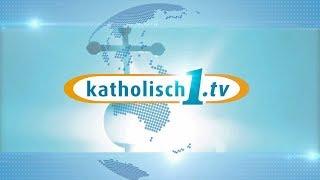 katholisch1.tv - das Magazin vom 17.02.2019 (KW 7/2019)