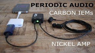 Phone headphone amp: Periodic Audio Nickel (and Carbon IEMs)