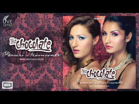 Like Chocolate - Placeri nevinovate ( Official New Single )