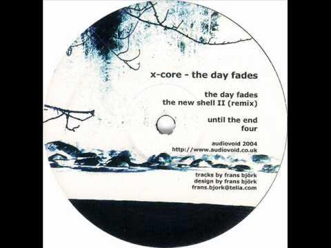 X-Core - The Day Fades