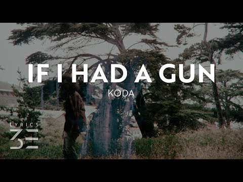 Koda - If I Had A Gun (Lyrics)