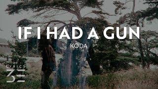 Koda - If I Had A Gun (Lyrics) Resimi