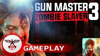 GUN MASTER 3: ZOMBIE SLAYER official HD GAMEPLAY iOS - ANDROID