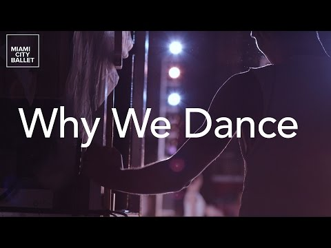 Miami City Ballet - Why We Dance