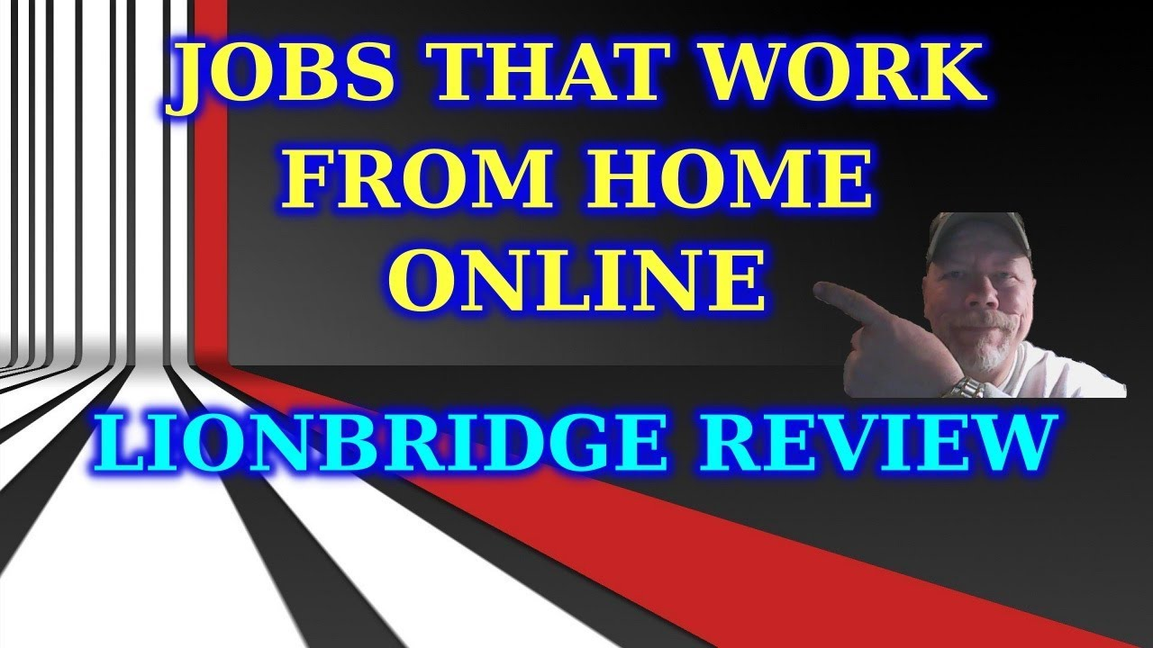 JOBS THAT WORK FROM HOME ONLINE LIONBRIDGE REVIEW