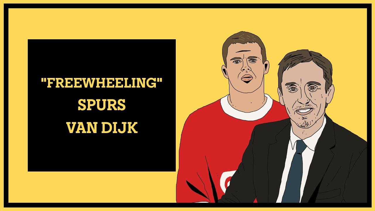 """""""Freewheeling"""", Spurs & Van Dijk"""