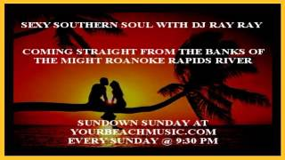 Sexy Southern Soul With DJ Ray Ray 9 13 2015