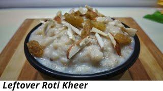 Leftover Roti Kheer | Leftover Roti Recipe | Roti Kheer | Kheer Recipe | Leftovers | Pakwan Recipe