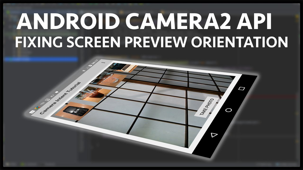 Android camera2 API - Part 13 Fixing screen preview orientation