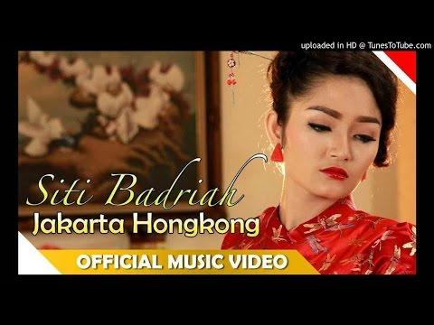 Siti Badriah  Jakarta Hongkong - Official Music Video -Musik Dangdut terbaru