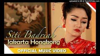 Gambar cover Siti Badriah  Jakarta Hongkong - Official Music Video -Musik Dangdut terbaru