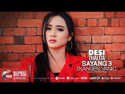 Desi Thalita - Sayang 3 (Kangen Yank) [OFFICIAL M/V]