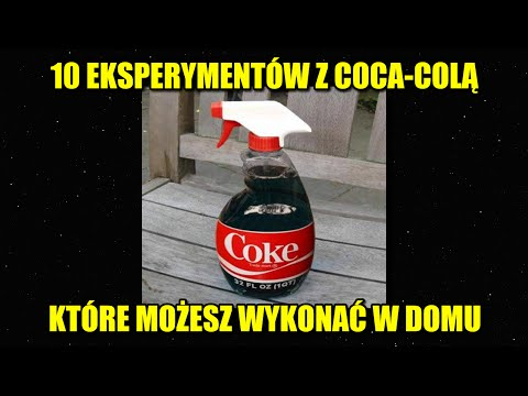 10 eksperymentów z Coca-Colą, które możesz wykonać w domu