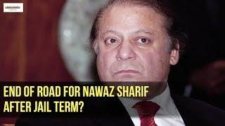 End of road for Nawaz Sharif after jail term?