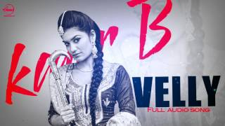 Velly ( Full Audio Song ) | Kaur B | Punjabi Song Collection | Speed Records