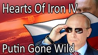 Hearts Of Iron 4 Modern Day - PUTIN GONE WILD