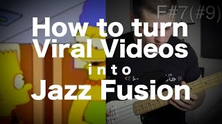 How to turn viral videos into jazz fusion [ AN's Bass lessons #22 ]