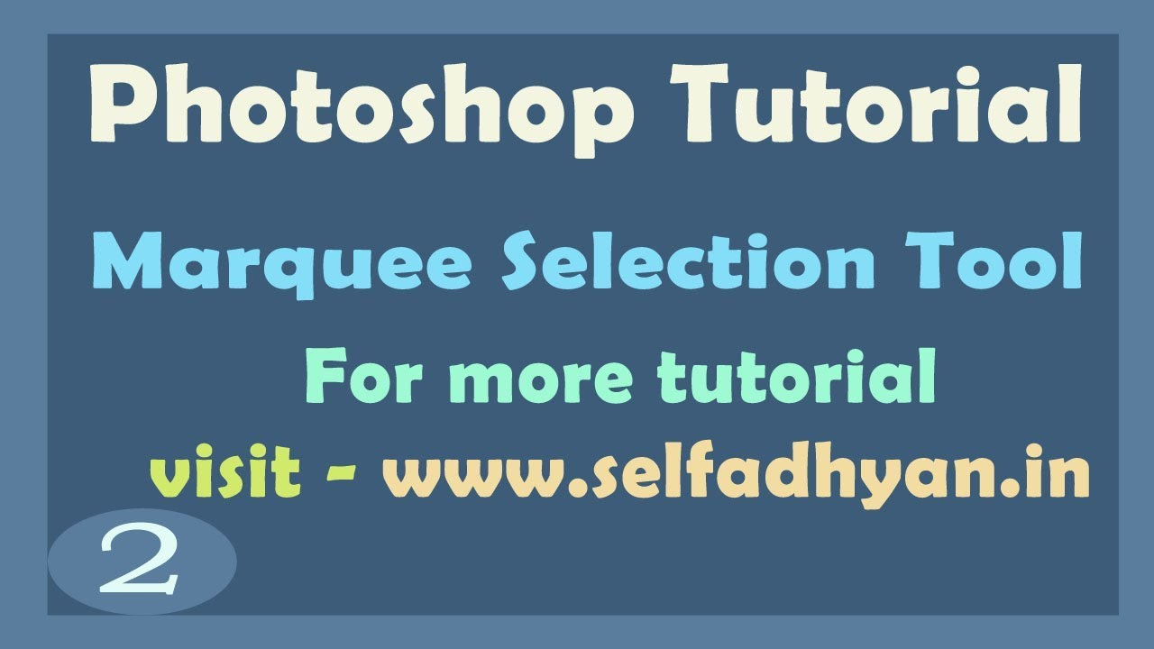 Photoshop Cs3 Tools Tutorial 2 Learn Adobe Photoshop Cs3 Marquee Selection Tools Cs3 Youtube