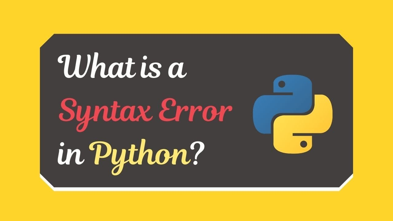 What is a Syntax Error in Python? (Examples + How to solve it)