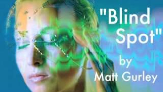 """""""Blind Spot"""" by Matt Gurley-----+(ORIGINAL)+-----"""