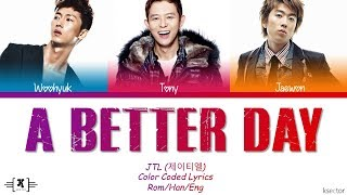 "JTL (제이티엘) - ""A Better Day"" Lyrics [Color Coded Han/Rom/Eng]"