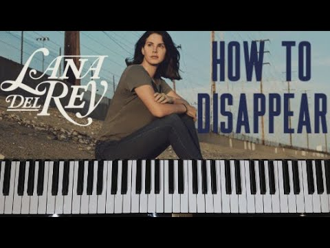 """Lana Del Rey - """"How To Disappear"""" Piano Cover"""