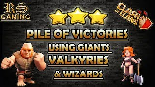 Pile Of Victories With Giants Valkyries & Wizards | Clash of Clans