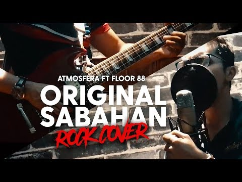 Free Download Atmosfera Ft Floor 88 - Original Sabahan (rock Cover) Mp3 dan Mp4