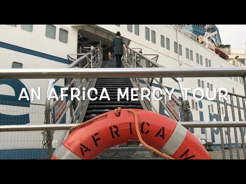Africa Mercy Tour -- My Mercy Ship Adventure #26