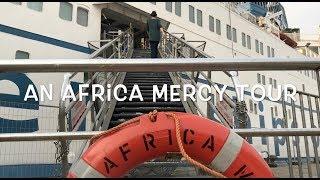 Africa Mercy Tour -- My Mercy Ship Adventure #26