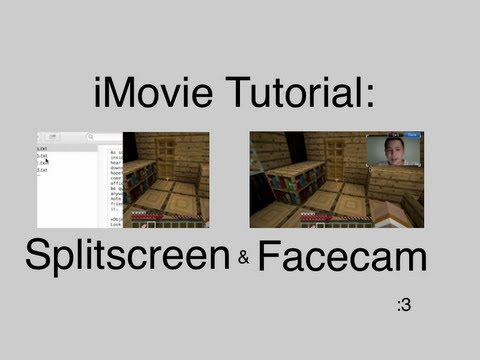 IMovie '11 Tutorial: How To Make A Split-Screen And A Face-Cam