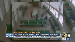 Violence exposed at State mental hospital