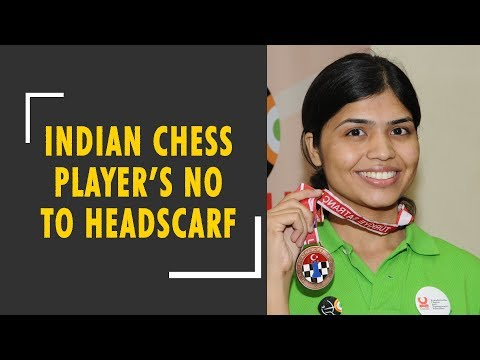 Indian chess star refuses to wear headscarf, withdraws from Iran event