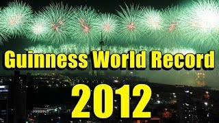 LARGEST FIREWORK SHOW IN THE WORLD (Guinness World Record 2012)